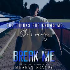 Release Day Review ~~ Break Me by Meagan Brandy – Blushing Babes Are Up All  Night