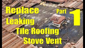replace leaking tile roofing stove vent 1 remove roofing tile and vent in foamdown system