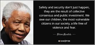 Security Quotes Amazing Nelson Mandela Quote Safety And Security Don't Just Happen They