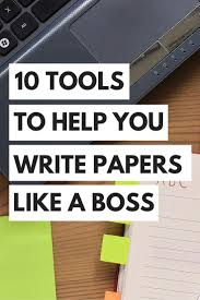 top tools to help you write papers like a boss college top 10 tools to help you write papers like a boss