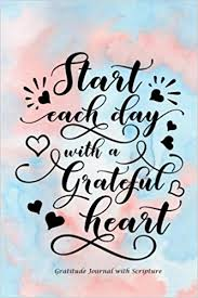 Bible Quote Of The Day Delectable Start Each Day With A Grateful Heart Gratitude Journal With Bible