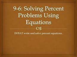 9 6 solving percent problems using equations
