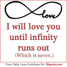 I Will Love You Until Infinity Runs Out Which Is Never Love New Infinity Love Quotes