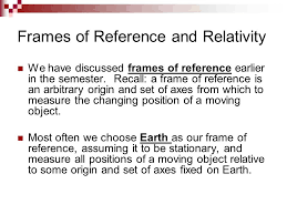 frames of reference and relativity