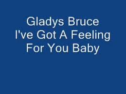 Gladys Bruce I've Got A Feeling For You Baby - YouTube
