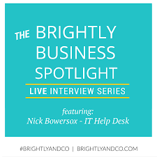 brightly co brightly business spotlight nick bowersox it help brightly business spotlight nick bowersox it help desk