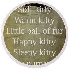Soft Kitty Warm Kitty Poem Quotation Big Bang Theory Inspired Sheldon Cooper Mother On Worn Canvas Round Beach Towel