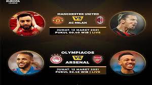 Dimana indonesia berhasil meloloskan 4 wakil di babak. Live Football Schedule Tonight Mu Vs Ac Milan Olympiacos Vs Arsenal Sctv Link Here Netral News