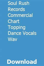 Soul Rush Records Commercial Chart Topping Dance Vocals Wav