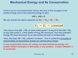 physics is life26 mechanical energy and its conservation if there are no nonconservative forces the