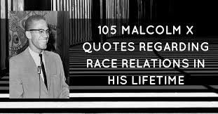 Malcolm X Quotes Amazing 48 Malcolm X Quotes Regarding Race Relations In His Lifetime