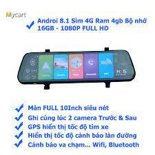 Camera hành trình tích hợp gương 4G Wifi ANDROID 8.1 Bộ nhớ 16GB - XZE