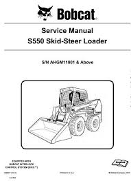 bobcat skid steer loader type s550 s n ahgm11001 above workshop original illustrated factory workshop service manual for bobcat skid steer loader type s550 original factory