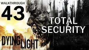 Dying Light Total Security Dying Light Total Security Walkthrough 43