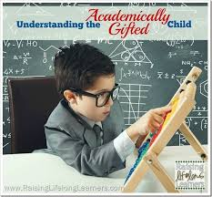 understanding the academically gifted child via raisinglifelonglearners