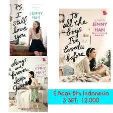 Teenage fantasy is to all the boys' vibranium, the inexhaustible resource that fuels all manner of cute hijinks. Jual E Book Indo Jenny Han To All The Boys I Ve Loved Before 3 Set Jakarta Barat Rettalyss Sensation Tokopedia