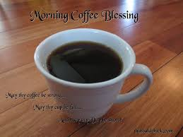 Friday blessings coffee time, hot coffee, coffee these pictures of this page are about:good morning coffee blessings. Monday Morning Coffee Quotes Quotesgram