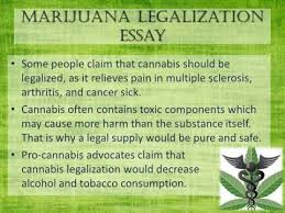 essay drugs should legalized against legalizing marijuana teen essay on what matters