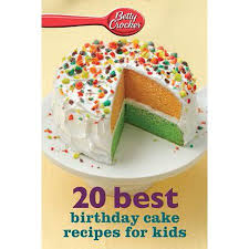 Betty Crocker 20 Best Birthday Cakes Recipes For Kids Ebook