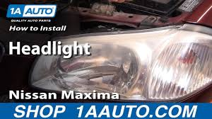 How To Replace Headlights 00 01 Nissan Maxima