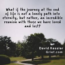 Grief What If The Journey At The End Of Life Quotes By Gorgeous At The End Of Life Quotes