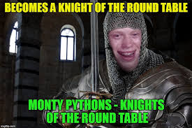 becomes a knight of the round table monty pythons knights of the round table
