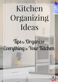 Kitchen Organize Kitchen Organizing Ideas Organized 31