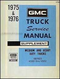search 1975 GMC Truck 1975 1976 gmc 4500 9502 medium and heavy duty repair shop manual supplement