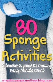 sponge activities are a great tool for teachers to have in their back pockets when they