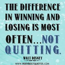 Quotes About Winning And Losing Mesmerizing Quotes About Winning Losing Never Quit Quotes The Difference In
