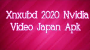 Xnxubd 2020 nvidia video korea is a free android mobile app for users who want to watch the latest movies to download the xnxubd 2020 nvidia video korea free full version for andr.iod devices. Xnxubd 2020 Nvidia Video Japan Apk Free Full Version Download