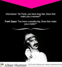 Stupid Funny Quotes Magnificent Frank Zappa Gives A Snappy Answer To A Stupid Question Funny