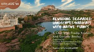 Rewilding degraded landscapes/Habitats with native plants: A chat with Pradip  Krishen and Govinda Bowley - Environment Support Group