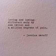 Losing Love Quotes Inspiration Loving And Losing Different Only By One Letter And A Million