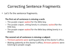 Sentence Fragments Created By Kathryn Reilly Correcting Sentence Fragments Ppt Download