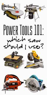 best diy projects which saw should i use a list of what saws to
