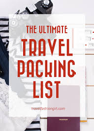 Packing For Vacation Lists Packing List And Printable Travel Checklist