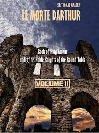 le morte darthur book of king arthur and of his noble knights of the round