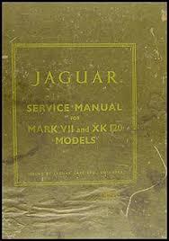jaguar xk and mark vii repair shop manual original 1949 1954 jaguar xk 120 and mark vii repair manual original