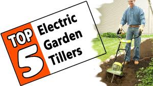 small electric garden tiller quick review top 5 of the best rated electric cultivator 2018