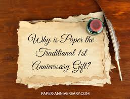 Marriage Anniversary Quotes 8 Best Why Is Paper The Traditional First Anniversary Gift