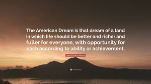 """James Truslow Adams American Dream Quote Best of James Truslow Adams Quote """"The American Dream Is That Dream Of A"""