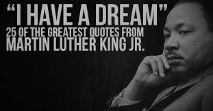 Quotes Of Martin Luther King I Have A Dream Best Of I Have A Dream 24 Of The Greatest Quotes From Martin Luther King