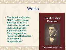 "ralph waldo emerson ""american confucius"" abraham lincoln ppt  8 works the american scholar"