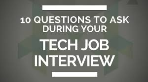 good questions to ask during a job interview 10 questions you need to ask during your tech job interview youtube