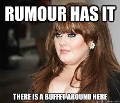 Hungry Adele memes | quickmeme via Relatably.com