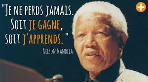 Nelson Mandela En 10 Citations Courage Et Détermination à Toute
