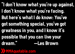 Les Brown Quotes Simple Motivational Quotes With Pictures Many MMA UFC Les Brown Quotes