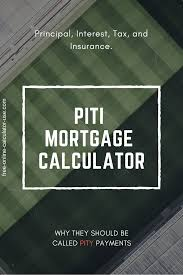 Piti Mortgage Calculator With Jaw Dropping Work Hour Feature