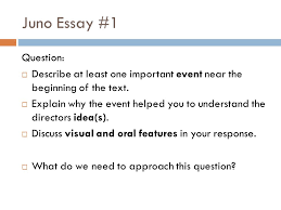 relationships in juno ppt juno essay 1 question describe at least one important event near the beginning of